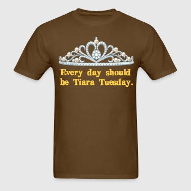 Tiara Tuesday Every Day - Men's T-Shirt