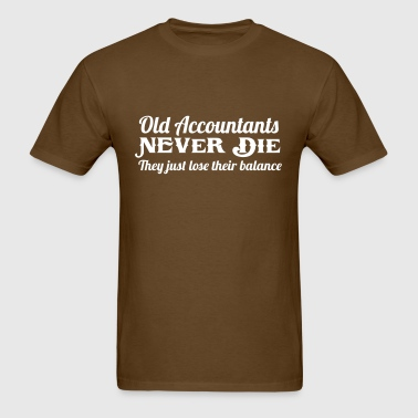 Old Accountants Never Die - Men's T-Shirt