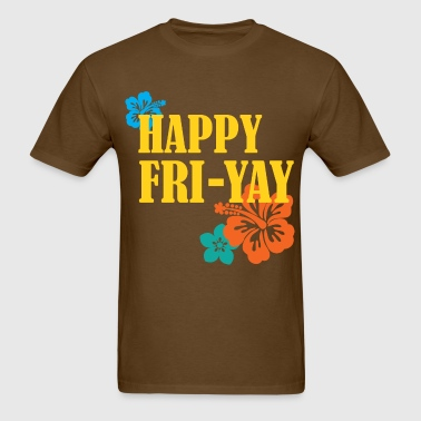 Happy Fri Yay - Men's T-Shirt