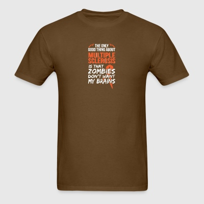 The Only Good Thing About Multiple Sclerosis Shirt - Men's T-Shirt