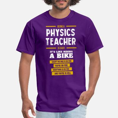 Physics Teacher Funny Physics teacher - Men's T-Shirt