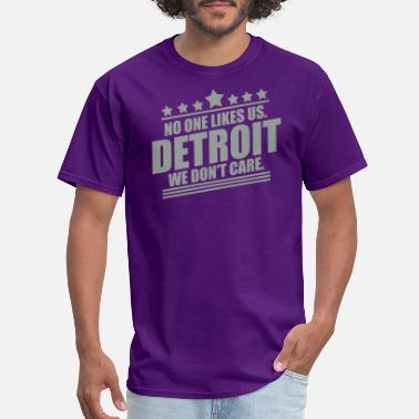 Detroit Detroit No One Likes Us - Men's T-Shirt