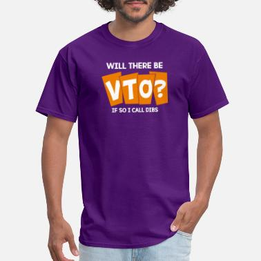 Voluntary Will There Be VTO Voluntary Time Off - Men's T-Shirt