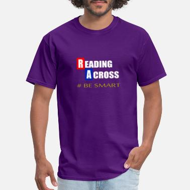 Read Across America Day Reading Across Be Smart America - Men's T-Shirt