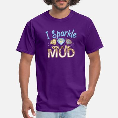 Mud Truck I Sparkle Even In The Mud Mud Racing Girls - Men's T-Shirt