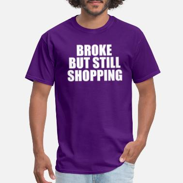 Broke Funny broke but - Men's T-Shirt