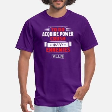 Vlln VLLN To do list: acquire power and crush ennemies - Men's T-Shirt