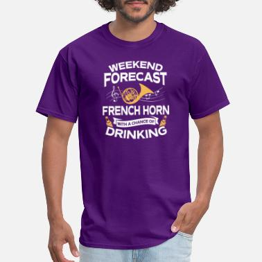Drinking Horns Weekend Forecast French Horn With Drinking - Men's T-Shirt