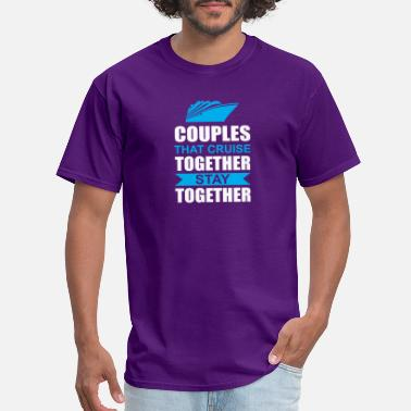 a8c23d85 Cruise Together Couples That Cruise Together Stay Together - Men's T-