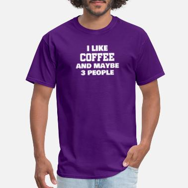 Maybe I like coffee and maybe 3 people tshirt (BLACK) - Men's T-Shirt
