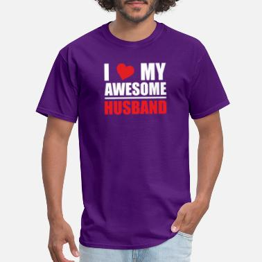 I Love My Awesome Husband - Men's T-Shirt