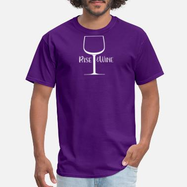 Drink Wine Drinking Rise and Wine Drinking Wine - Men's T-Shirt