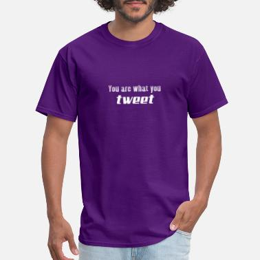 Popular Quote You are what you tweet - Men's T-Shirt