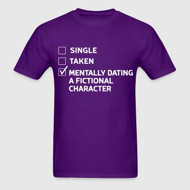 Mentally dating a fictional character - Men's T-Shirt