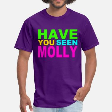 Amphetamine Have you seen Molly - Men's T-Shirt