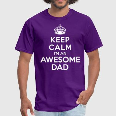 Keep calm Awesome Dad - Men's T-Shirt