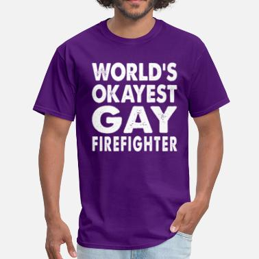 Crossdresser World's Okayest Gay Firefighter Fireman Firewoman - Men's T-Shirt