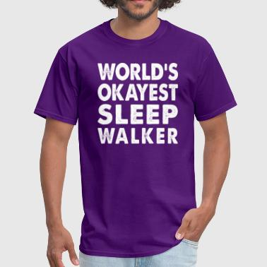 World's Okayest Sleepwalker - Men's T-Shirt