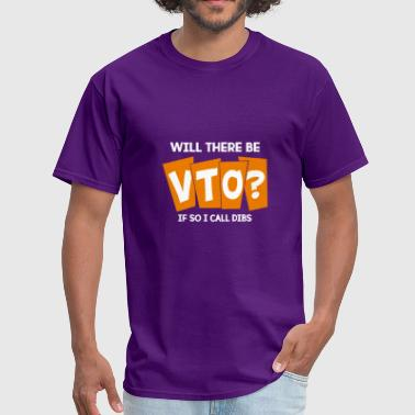 Will There Be VTO Voluntary Time Off - Men's T-Shirt
