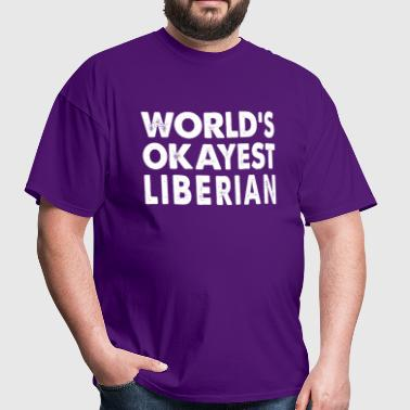World's Okayest Liberian - Men's T-Shirt