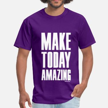 Today Make Today amazing, Francisco Evans ™ - Men's T-Shirt