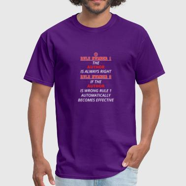 Authors Rights gift rule 1 always right AUTHOR - Men's T-Shirt