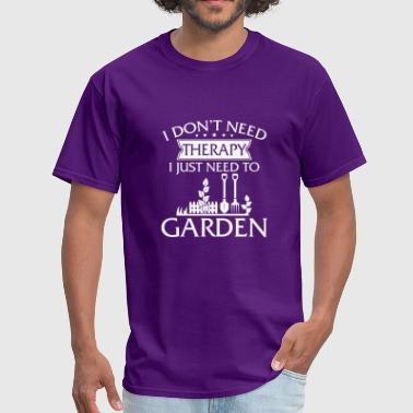 Funny I Don't Need Therapy Gardening - Men's T-Shirt
