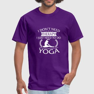 Funny Rooster Funny I Don't Need Therapy Yoga - Men's T-Shirt