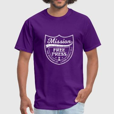 Mission Free Press And Free America wh - Men's T-Shirt