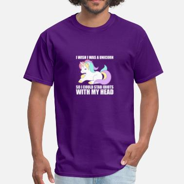 Unicorn Sarcasm I Was Unicorn Stab Idiots Head Sarcasm - Men's T-Shirt