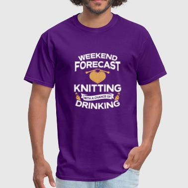 Weekend Forecast Knitting With Drinking - Men's T-Shirt