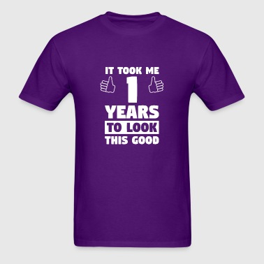 1 Years To Look This Good 1th Birthday - Men's T-Shirt