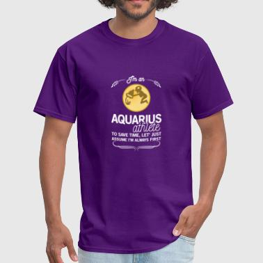 AQUARIUS ATHLETE TO SAVE TIME ASSUME ALWAYS FIRST - Men's T-Shirt
