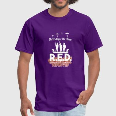 ON FRIDAYS,WE WEAR RED REMEMBER EVERYONE DEPLOYED - Men's T-Shirt