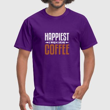 HAPPIEST IS IWHEN I DRINK COFFEE LOVER FUNNY GIFT - Men's T-Shirt