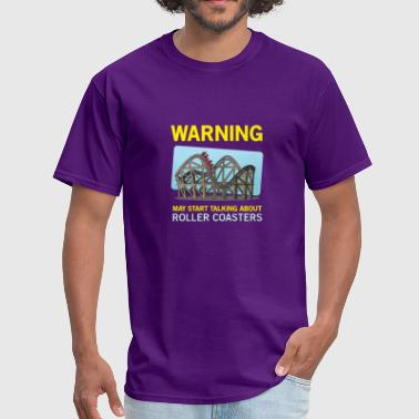 WARNING MAY TALK ABOUT ROLLER COASTERS FUNNY GIFT - Men's T-Shirt