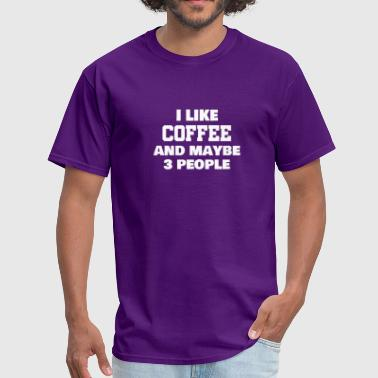 I like coffee and maybe 3 people tshirt (BLACK) - Men's T-Shirt