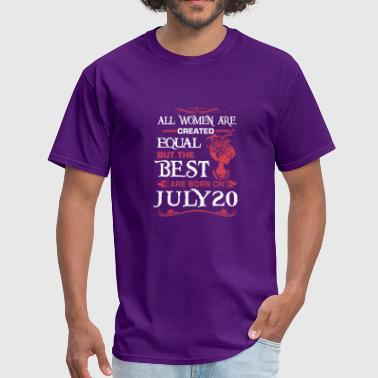 The Best Woman Born In July The Best Woman Born On July 20 - Men's T-Shirt