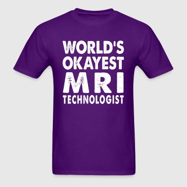 World's Okayest MRI Technologist - Men's T-Shirt