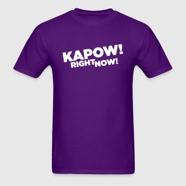 Kapow Right Now | Men's - Men's T-Shirt