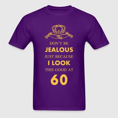 60 th Birthday Jealous at 60 Gold Crown - Men's T-Shirt
