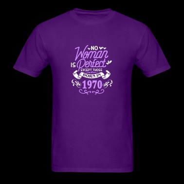 No Woman Is Perfect Except Those Born In 1970 - Men's T-Shirt