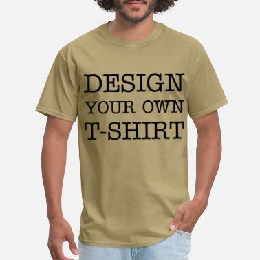Design Design Your Own T-shirt - Men's T-Shirt
