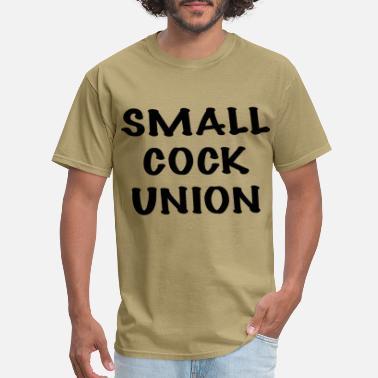 c5b846b83 small cock union, small dick, proud - Men's T-
