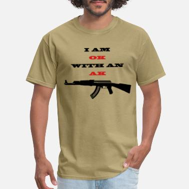 Gun Rights I am OK with an AK 2 colour - Men's T-Shirt