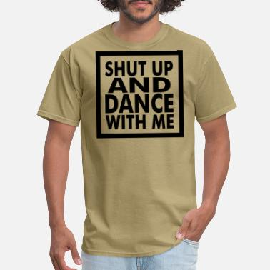Dance With Me dance with me - Men's T-Shirt