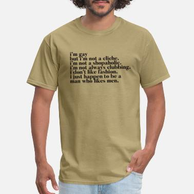 Cliches I'm Gay. Not a Cliche. - Men's T-Shirt