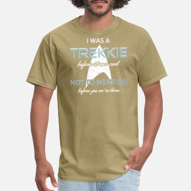 Trek I was a Trekkie before it was cool! - Men's T-Shirt