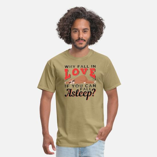 Love T-Shirts - Why Fall in Love When You Can Fall Asleep | Sloth - Men's T-Shirt khaki
