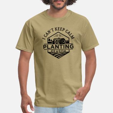 Farm Farmer I Can't Keep Calm It's Planting Season - Men's T-Shirt